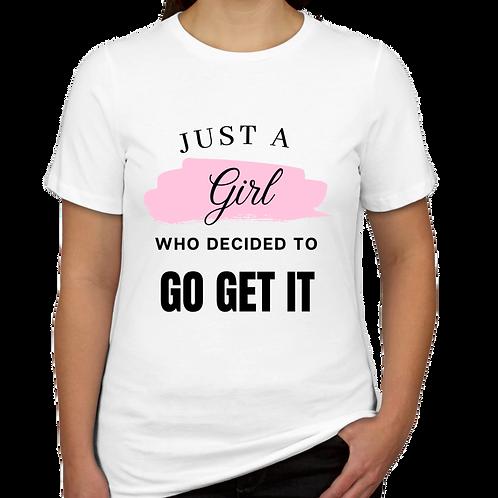 Just A Girl - GO GET IT Teen T-Shirt