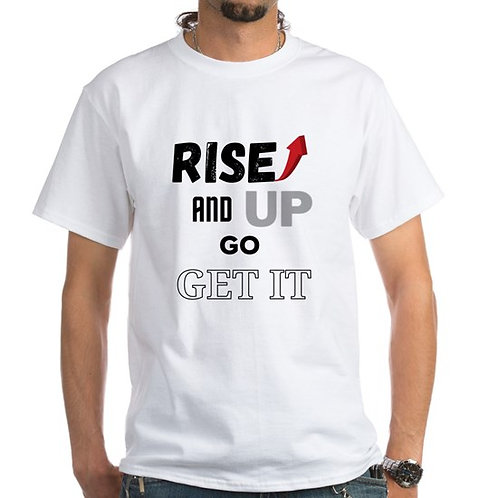 Rise Up And Go Get It Men's T-Shirt
