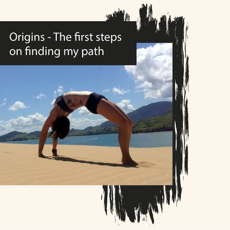 Origins - The first steps on finding my path