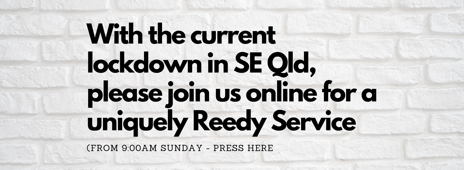 With the current lockdown in SE Qld, please join us online for a uniquely Reedy Service.pn