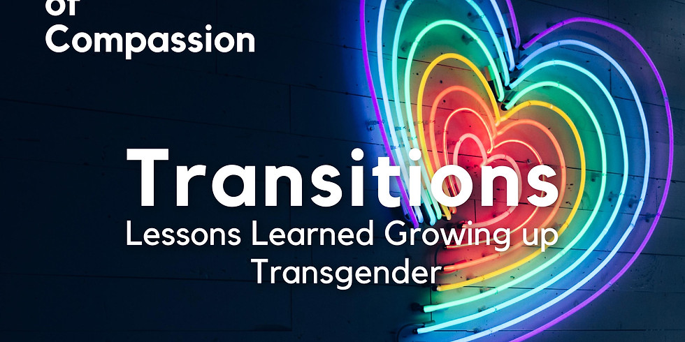 Transitions: Lessons Learned Growing Up Transgender