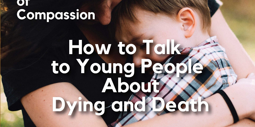 How to Talk to Young People About Dying and Death