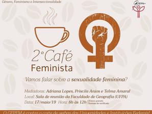 2˚ Café Feminista - Vamos falar sobre a sexualidade feminina?