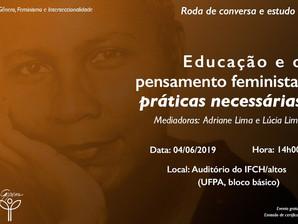 """RODA DE CONVERSA E ESTUDO sobre """"Educação e o pensamento feminista: práticas necessárias"""""""