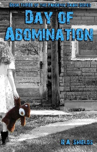 Pandemic Dawn Book III: Day of Abomination by B. A. Shields