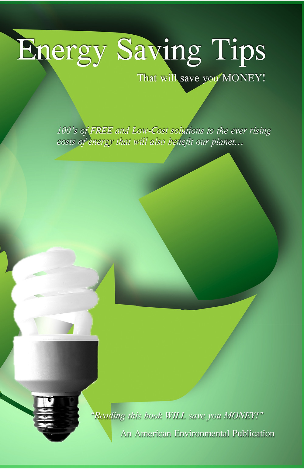 Energy Saving Tips that will Save you Money! - Author B. A. Shields