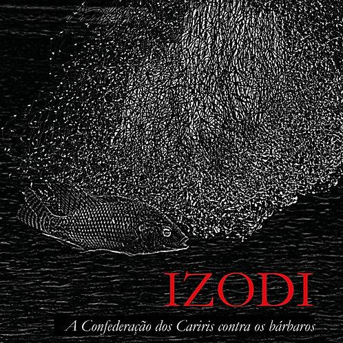 Izodi - A Confederação dos Cariris contra os bárbaros