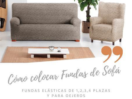 Como colocar Fundas de Sofá Elásticas para 1, 2, 3, 4 plazas y Orejeros.
