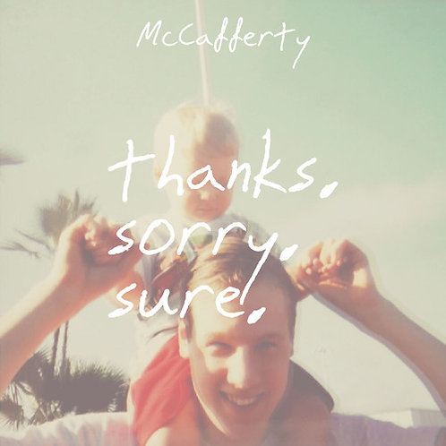 McCafferty - Thanks. Sorry. Sure - Cassette