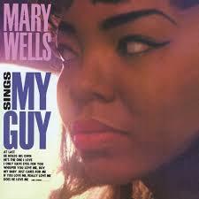Mary Wells : My Guy