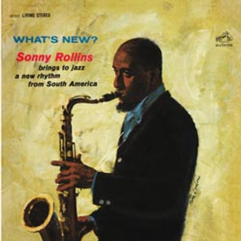Sonny Rollins: What's New