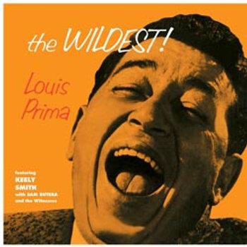 Louis Prima: The Wildest