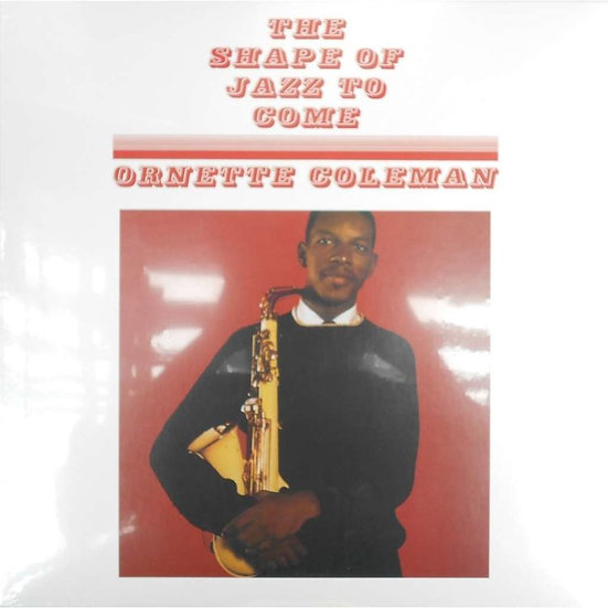 Ornette Coleman : The Shape of Jazz to Come