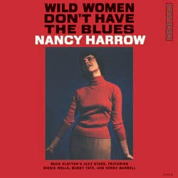 Nancy Harrow: Wild Women Don't Have The Blues
