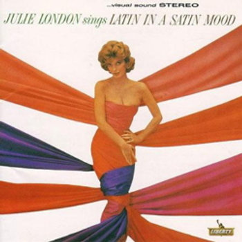 Julie London: Latin In A Satin Mood (45rpm-edition)