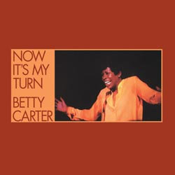 Betty Carter: Now It's My Turn