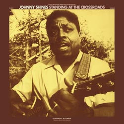 Johnny Shines: Standing At The Crossroads