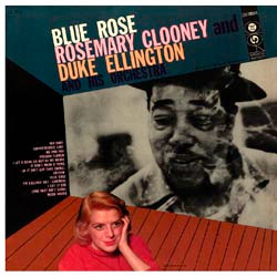 Rosemary Clooney & Duke Ellington: Blue Rose