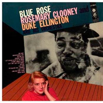 Rosemary Clooney & Duke Ellington: Blue Rose