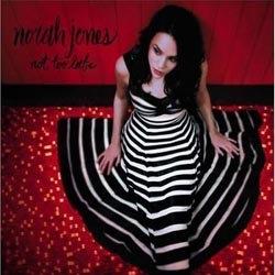 Norah Jones: Not Too Late
