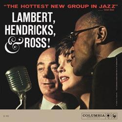 Lambert, Hendricks & Ross: The Hottest New Group In Jazz