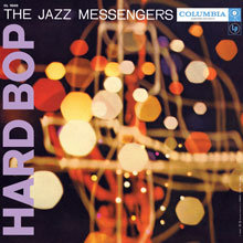 The Jazz Messengers : Hard Bop
