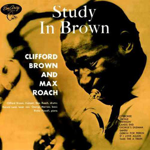 Clifford Brown : Study in Brown