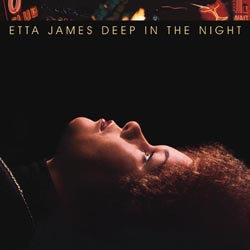 Etta James: Deep In The Night