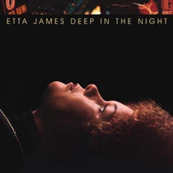 Etta James: Deep In The Night