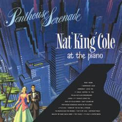 Nat King Cole: Penthouse Serenade