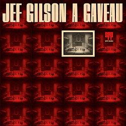 Jef Gilson: Jef Gilson A Gaveau