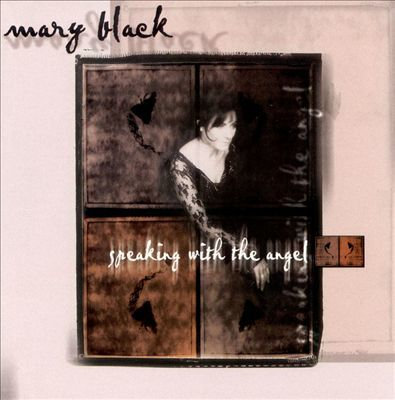 Mary Black : Speaking with the Angel