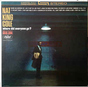 Nat King Cole : Where did Everyone Go?