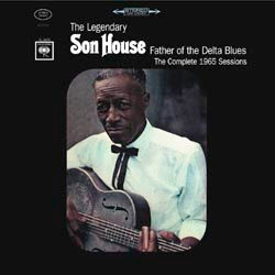 Son House: Father Of The Delta Blues