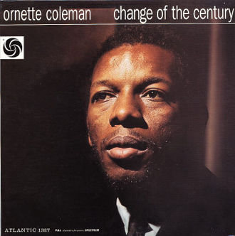 Ornette Coleman : Change of the Century