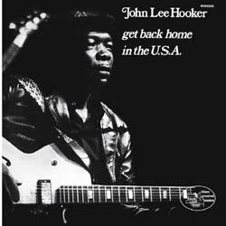 John Lee Hooker: Get Back Home In The USA