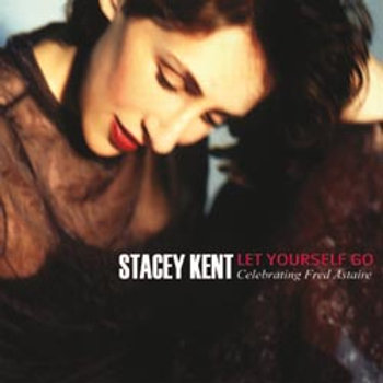 Stacey Kent: Let Yourself Go