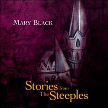 Mary Black: Stories For The Steeples