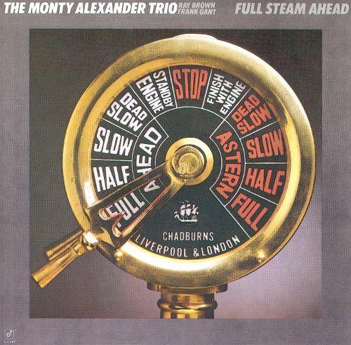 Monty Alexander : Full Steam Ahead