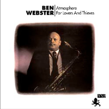 Ben Webster: Atmosphere For Lovers And Thieves
