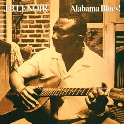 J. B. Lenoir: Alabama Blues
