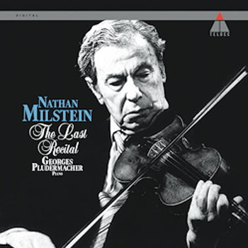 Nathan Milstein: The Last Recital