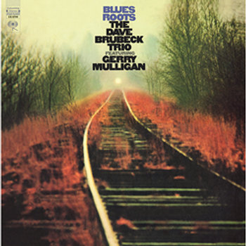 The Dave Brubeck Trio & Gerry Mulligan: Blues Roots