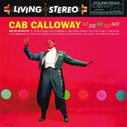 Cab Calloway: Hi De Hi De Ho