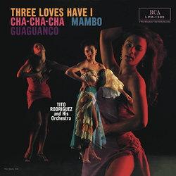Tito Rodriguez: Three Loves Have I