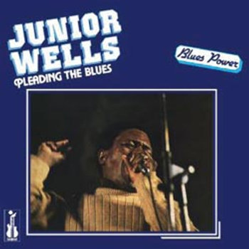 Junior Wells: Pleading The Blues