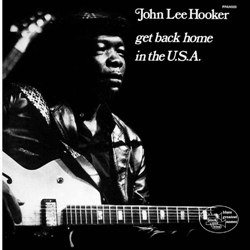 John Lee Hooker : Get Back Home in the USA