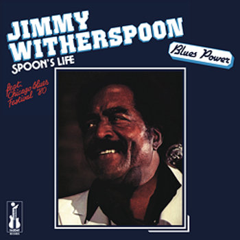 Jimmy Witherspoon: Spoon's Life