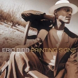 Eric Bibb : Painting Signs