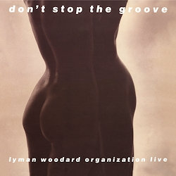 Lyman Woodard Organization: Don't Stop The Groove